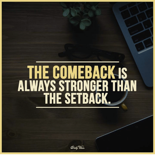 the-comeback-is-always-stronger-than-the-setback-13163545